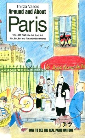 9780952537809: Around and About Paris : Volume 1 : From the Dawn of Time to the Eiffel Tower (Arrondissements 1 - 7)