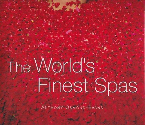The World's Finest Spas: Osmond-Evans, Anthony