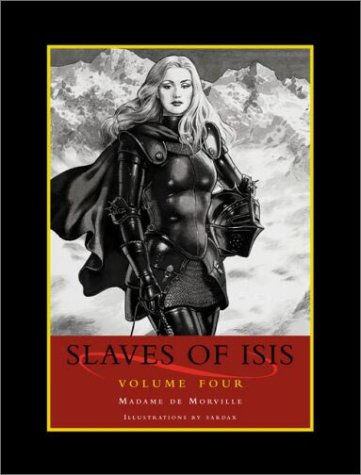 Slaves of Isis: Volume Four: v. 4: Madame de Morville,Sardax