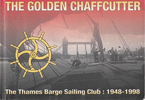 9780952547419: The golden chaff-cutter: Fifty years of the Thames Barge Sailing Club, 1948-1998