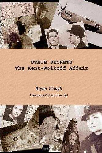 State Secrets: The Kent-Wolkoff Affair: Clough, Bryan