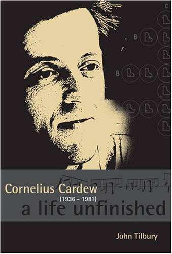 9780952549239: Cornelius Cardew: A Life Unfinished