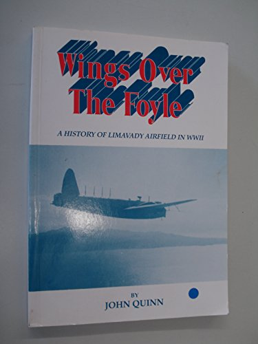 9780952549604: Wings Over the Foyle: History of Limavady Airfield