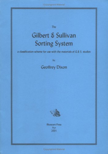 9780952553236: The Gilbert and Sullivan Sorting System: A Classification Scheme for Use with the Materials of Gilbert and Sullivan Studies