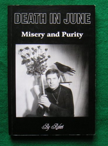 9780952556206: Misery and Purity: A History and Personal Interpretation of Death in June