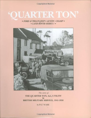 9780952556329: Quarter Ton: Ford and Willy's Jeep, Austin Champ and Land Rover, Series 1