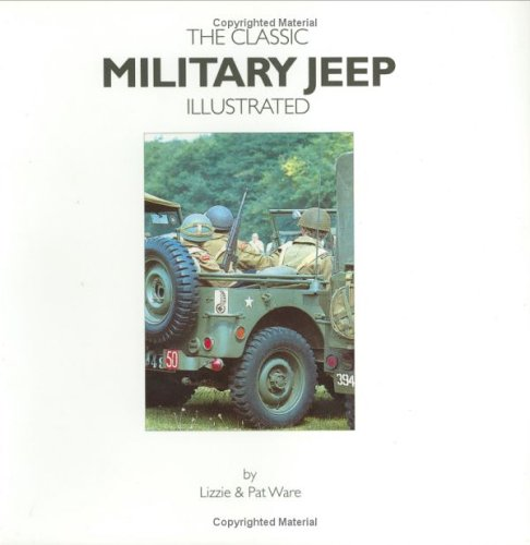 Classic Military Jeep Illustrated: Ware, Lizzie; Ware, Pat