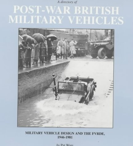 A Directory of Post-war British Military Vehicles.: Ware, Pat