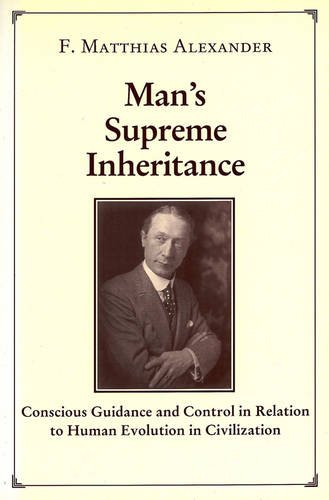 9780952557401: Man's Supreme Inheritance: Conscious Guidance and Control in Relation to Human Evolution in Civilization
