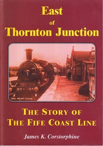 9780952562108: East of Thornton Junction: Story of the Fife Coast Line