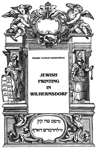 9780952563402: Jewish Printing in Wilhermsdorf: A Concise Bibliography of Hebrew and Yiddish Publications Printed in Wilhermsdorf Between 1670-1739 (Jewish Printing in Germany)