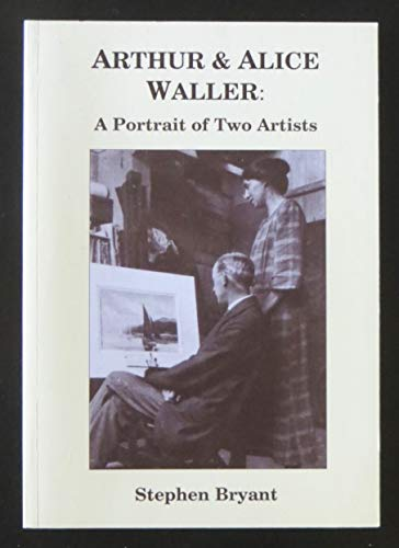 9780952565819: Arthur and Alice Waller: A Portrait of Two Artists