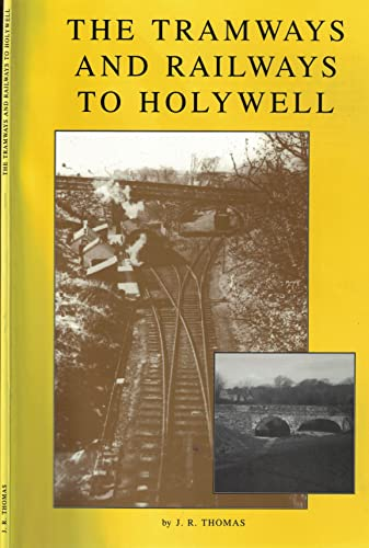 Tramsways and Railways to Holywell