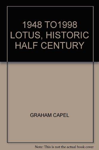 9780952573203: 1948 TO1998 LOTUS, HISTORIC HALF CENTURY