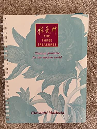 The Three Treasures: Classical Formulae for the: Giovanni Maciocia