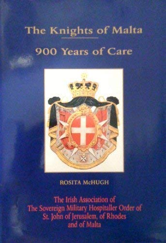 9780952581000 The Knights Of Malta 900 Years Of Care Abebooks
