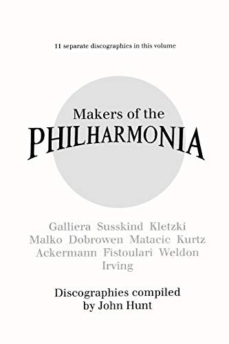 9780952582762: Makers of the Philharmonia. 11 Discographies. Alceo Galliera, Walter Susskind, Paul Kletzki, Nicolai Malko, Issay Dobrowen, Lovro Von Matacic, Efrem ... tacic/Kurtz/Ackermann/Fistoular/Weldon/Irving