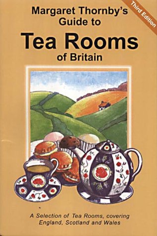 9780952583837: Margaret Thornby's Guide to Tea Rooms of Britain