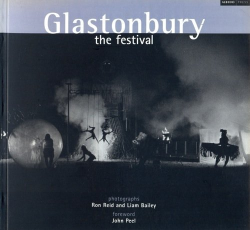 Glastonbury - The Festival: Photographs by Ron Reid and Liam Bailey: John Peel; Photographer-Ron ...