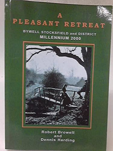 A Pleasant Retreat: a Millennium Book for Bywell, Stocksfield and District