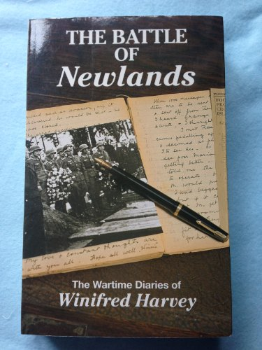 THE BATTLE OF NEWLANDS: THE WARTIME DIARIES OF WINIFRED HARVEY: ROSEMARY BOOTH' 'WINIFRED HARVEY