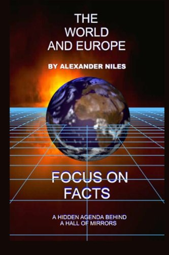 The World and Europe: A Hidden Agenda Behind The Hall of Mirrors (Focus on Facts): Niles, Alexander