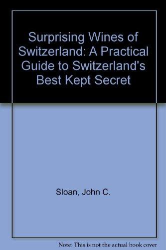 9780952595007: Surprising Wines of Switzerland: A Practical Guide to Switzerland's Best Kept Secret