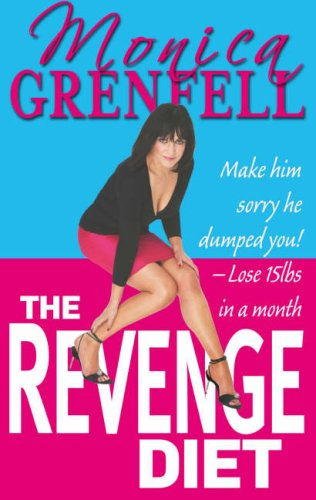 9780952600411: The Revenge Diet: Make Him Sorry He Dumped You! Lose 15lbs in a Month
