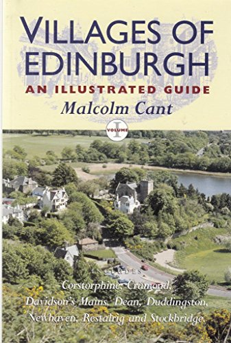 Villages of Edinburgh; An Illustrated Guide (Volume 1) (9780952609919) by Malcolm Cant