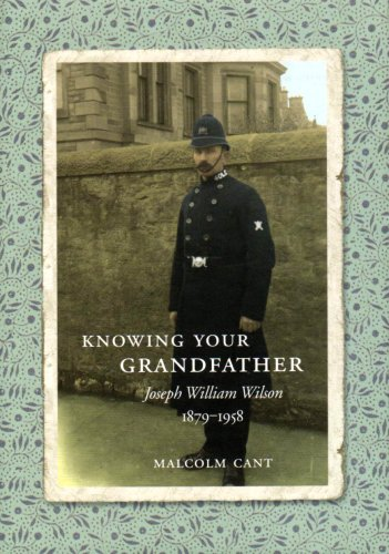 Knowing Your Grandfather - Joseph William Wilson 1879-1958 (9780952609971) by Malcolm Cant