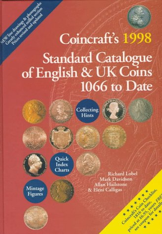 Coincraft's 1998 Standard Catalog of English and Uk Coins, 1066 to Date (9780952622826) by Davidson, Mark; Hailstone, Allan; Calligas, Eleni