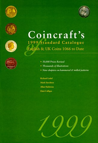 Coincraft's 1999 Standard Catalogue of English and Uk Coins 1066 to Date (0952622866) by Davidson, Mark; Hailstone, Allan; Lobel, Richard