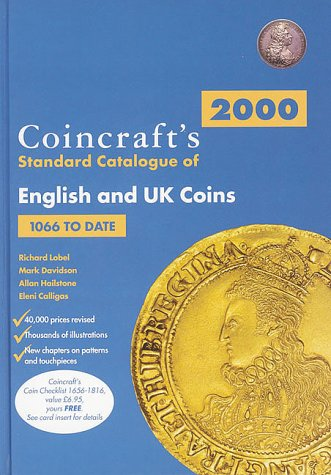Coincrafts 2000 Standard Catalogue of English and U. K. Coins: 1066 To Date (9780952622888) by Lobel, Richard; Davidson, Mark; Hailstone, Allan; Calligas, Eleni
