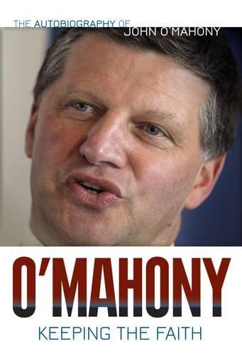 Keeping the Faith: The John O'Mahony Autobiography: O'Mahony, John