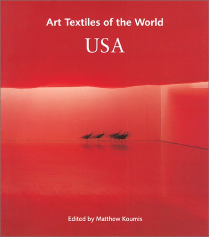 Art Textiles of the World: USA (Vol.1)