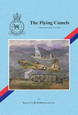 The Flying Camels: The History of No.: Jefford, C.G.