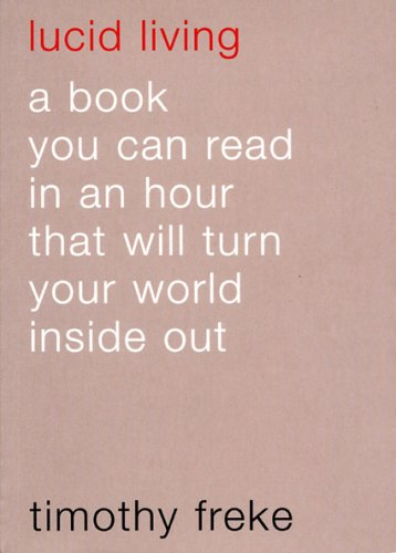 9780952632092: Lucid Living: A book you can read in an hour that will turn your world inside out