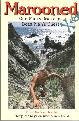 9780952632207: Marooned : One Man's Ordeal on Dead Man's Chest : Thirty One Days on Blackbeard's Island