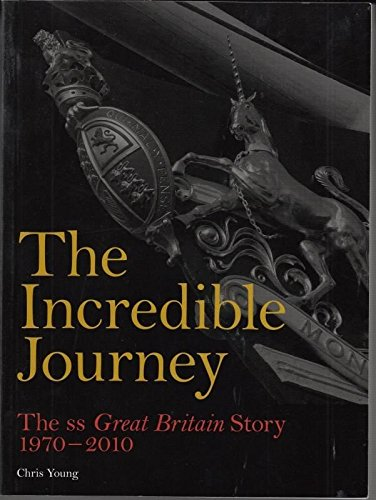 The Incredible Journey: The SS Great Britain: Chris Young