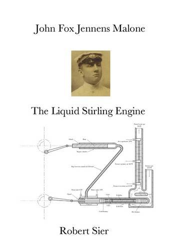 9780952641728: John Fox Jennens Malone: The Liquid Stirling Engine