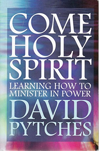 Come Holy Spirit: David Pytches