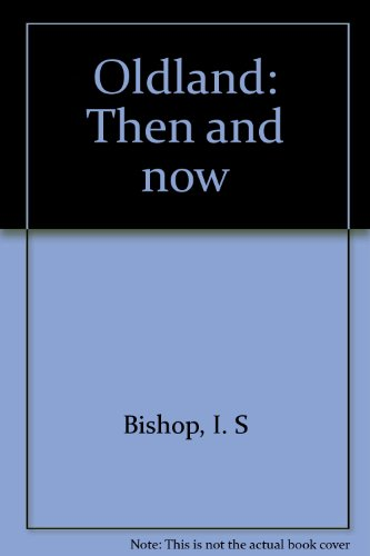 9780952649144: Oldland: Then and now