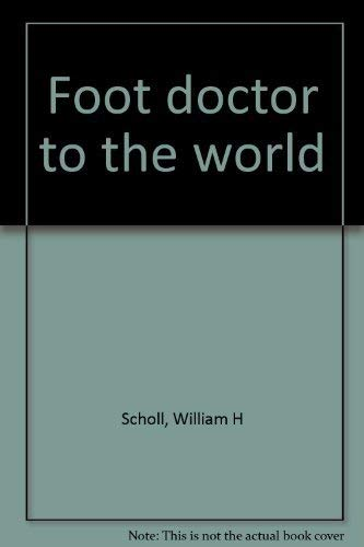 9780952649403: Foot doctor to the world