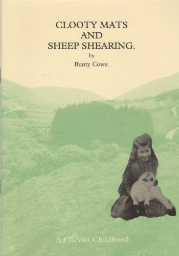9780952649601: Clooty Mats and Sheep Shearing: A Cheviot Childhood