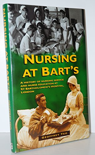 9780952652007: Nursing at Bart's: A History of Nursing Service and Nurse Education at St Bartholomew's Hospital, London