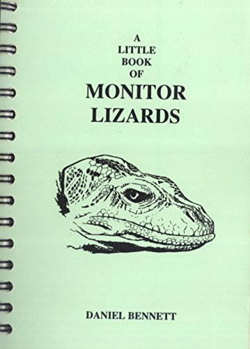 9780952663201: Little Book of Monitor Lizards: A Guide to the Monitor Lizards of the World and Their Care in Captivity