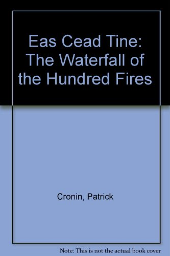 Eas Cead Tine: The Waterfall Of The: Cronin, Patrick J.
