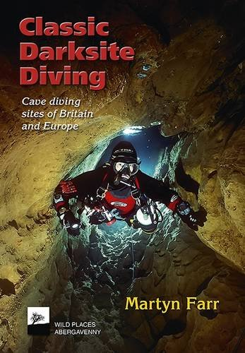 9780952670186: Classic Darksite Diving: Cave Diving Sites of Britain and Europe