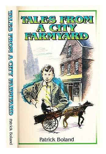 Tales from a City Farmyard: Boland, Patrick