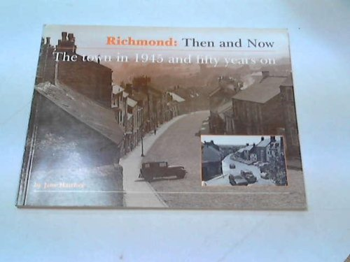 9780952679509: Richmond : Then and Now : The town in 1945 and fifty years on